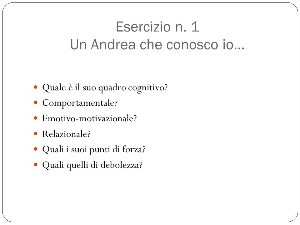 Esercizio n. 1 Un Andrea che conosco io…