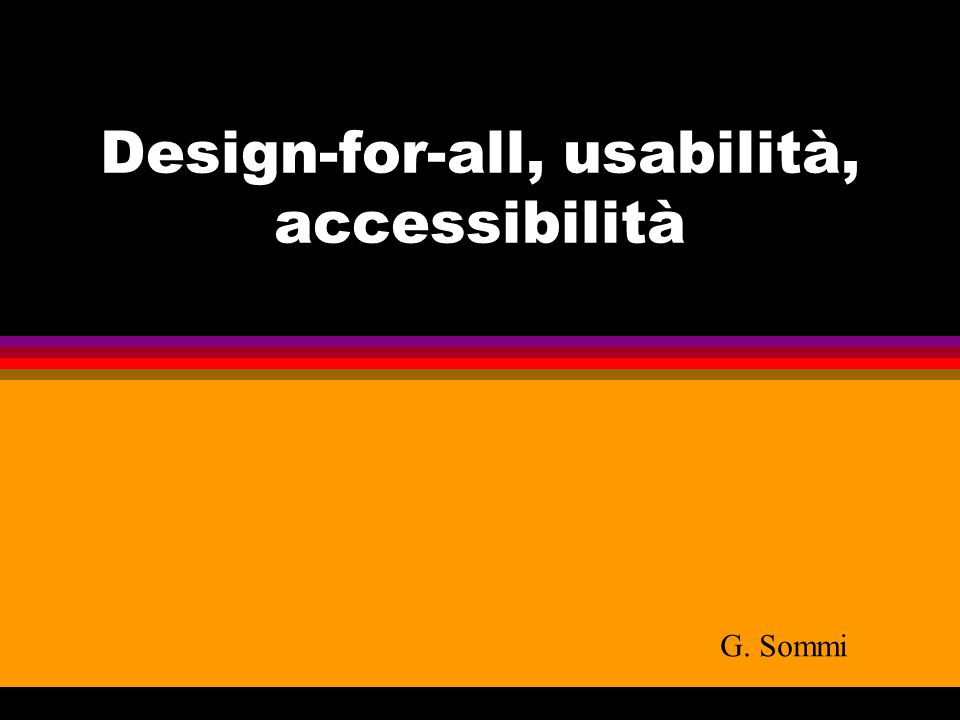 Design-for-all, usabilità, accessibilità