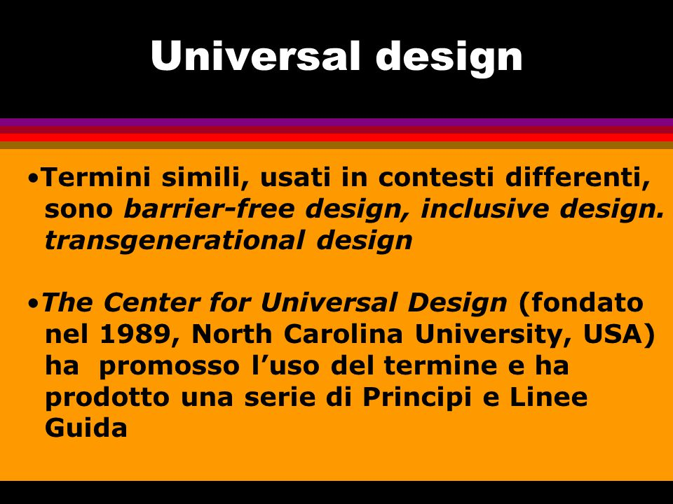 Universal design Termini simili, usati in contesti differenti,