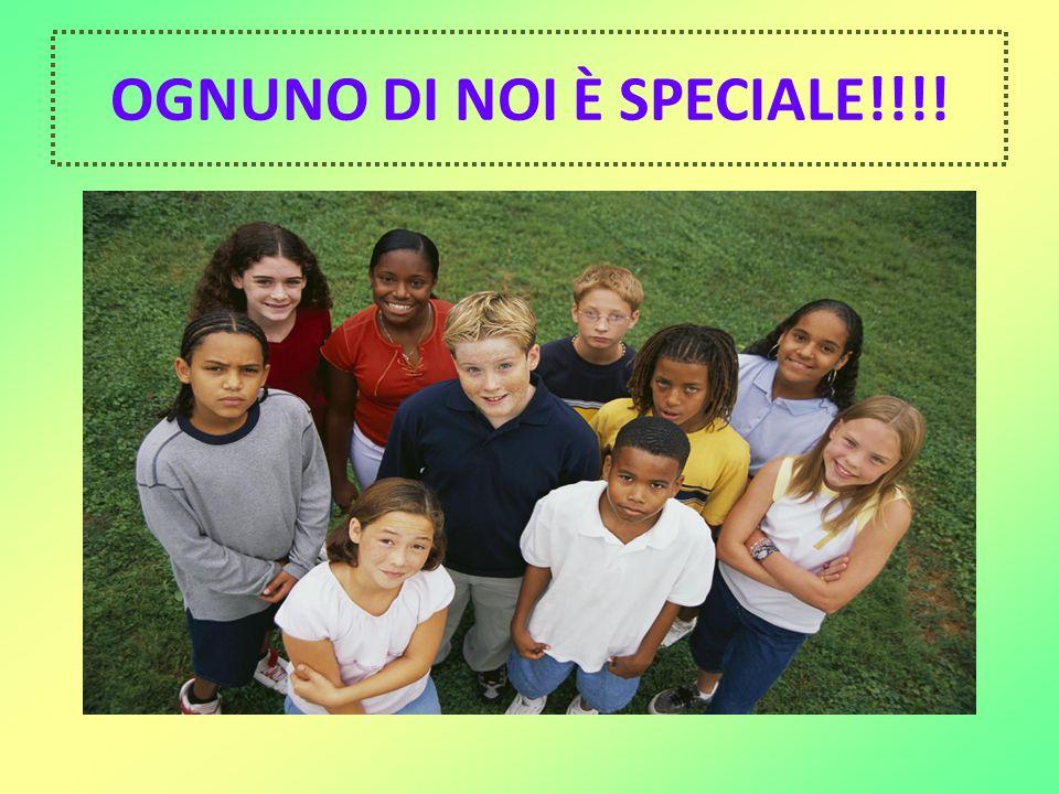 OGNUNO DI NOI È SPECIALE!!!!