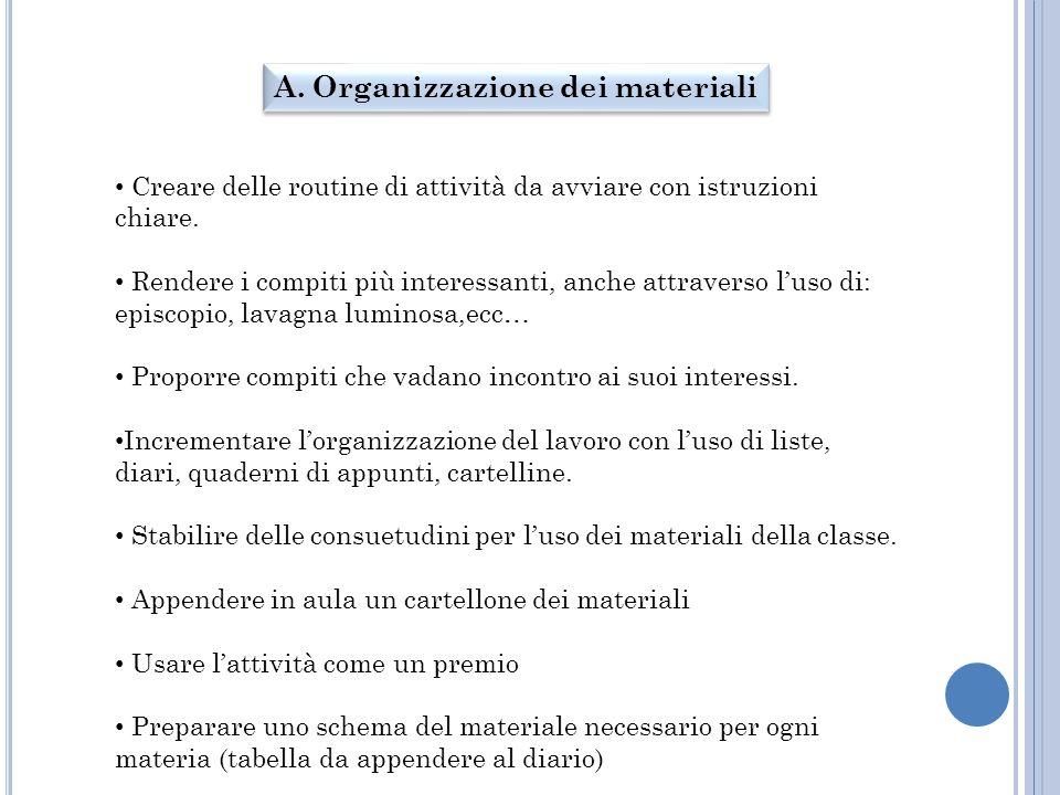 A. Organizzazione dei materiali