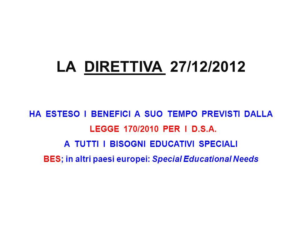 LA DIRETTIVA 27/12/2012 HA ESTESO I BENEFICI A SUO TEMPO PREVISTI DALLA. LEGGE 170/2010 PER I D.S.A.