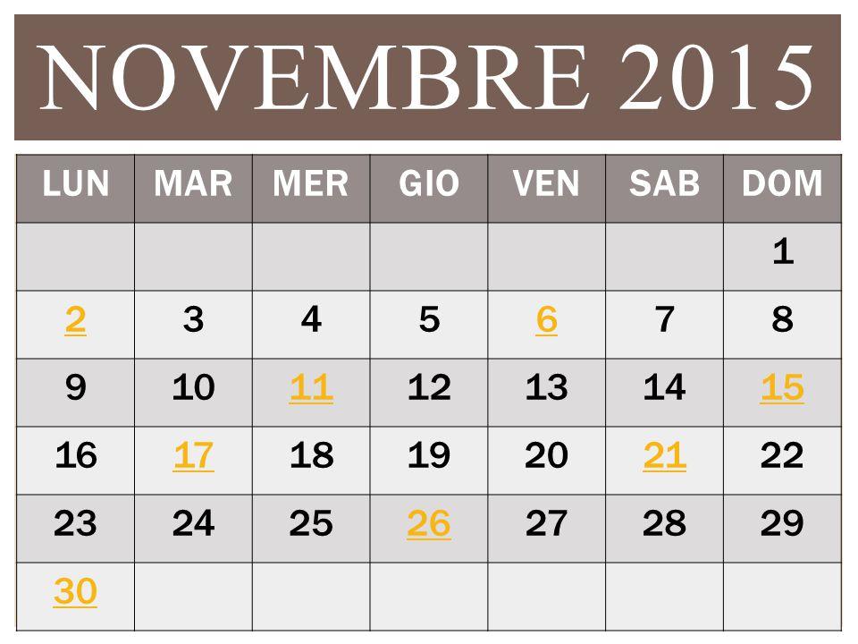 NOVEMBRE 2015 LUN MAR MER GIO VEN SAB DOM 1 2 3 4 5 6 7 8 9 10 11 12