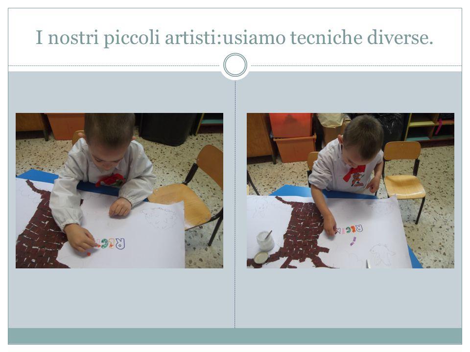 I nostri piccoli artisti:usiamo tecniche diverse.