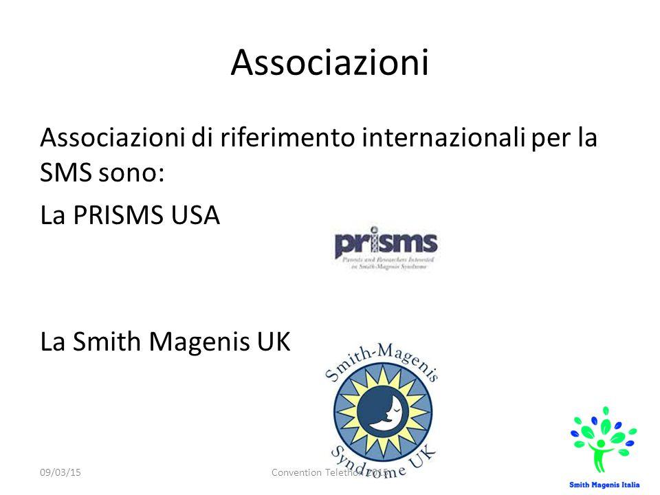 Associazioni Associazioni di riferimento internazionali per la SMS sono: La PRISMS USA La Smith Magenis UK
