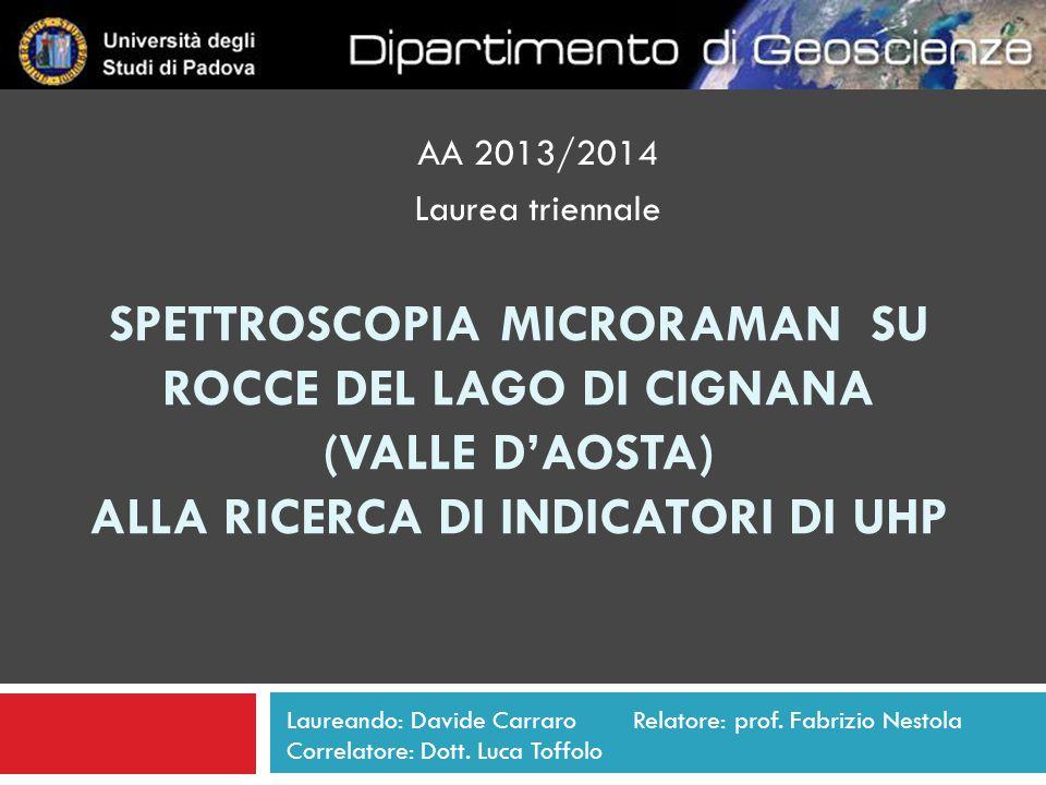 AA 2013/2014 Laurea triennale. Spettroscopia microraman su rocce del lago di cignana (valle d'aosta) alla ricerca di indicatori di uhp.