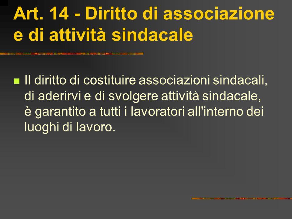 Art. 14 - Diritto di associazione e di attività sindacale