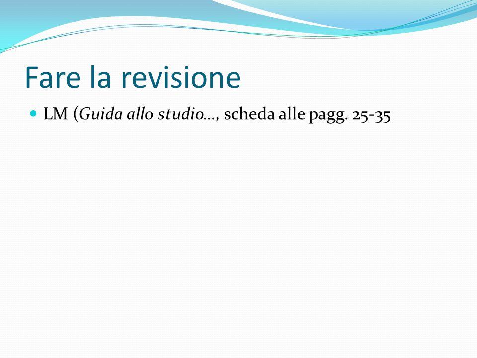 Fare la revisione LM (Guida allo studio…, scheda alle pagg. 25-35