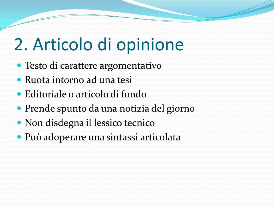 2. Articolo di opinione Testo di carattere argomentativo