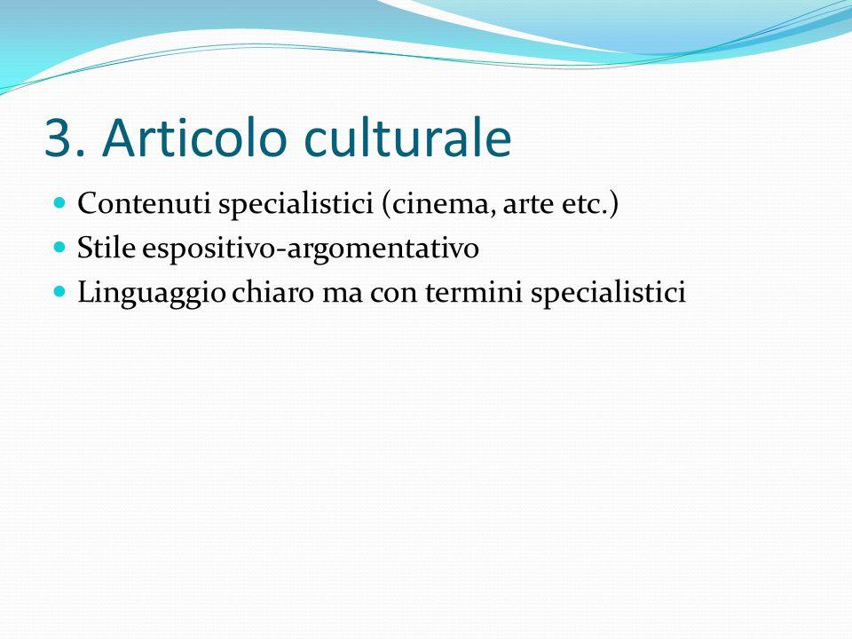3. Articolo culturale Contenuti specialistici (cinema, arte etc.)