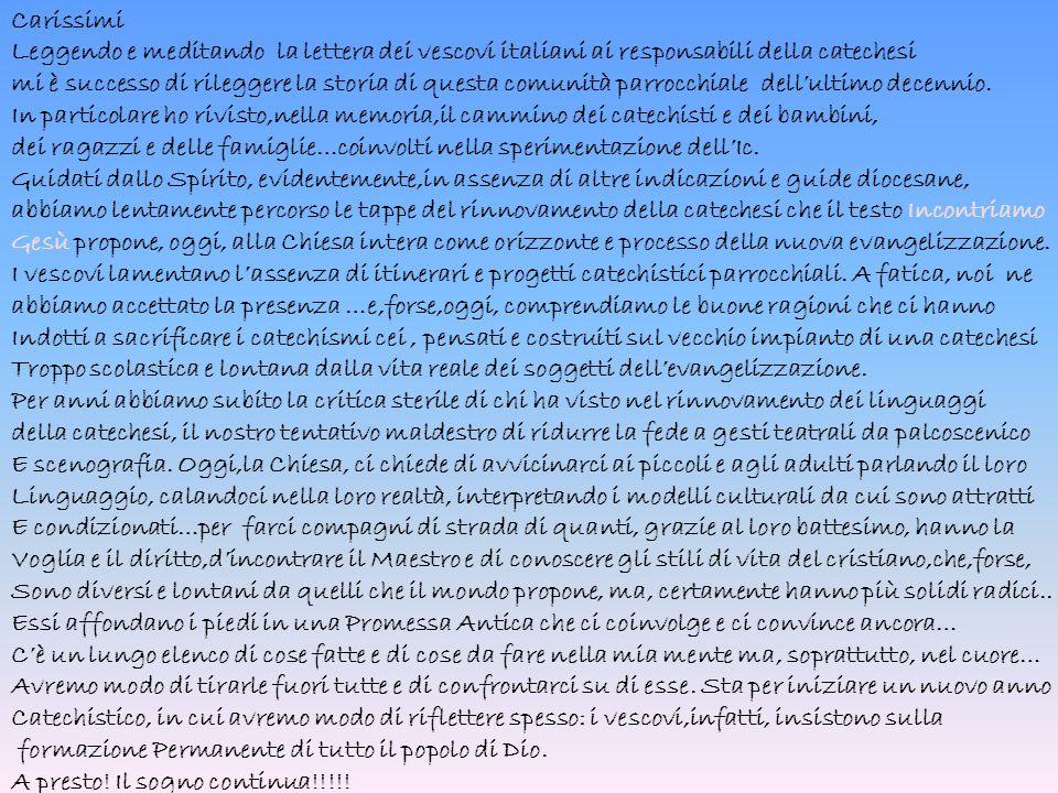 Carissimi Leggendo e meditando la lettera dei vescovi italiani ai responsabili della catechesi.