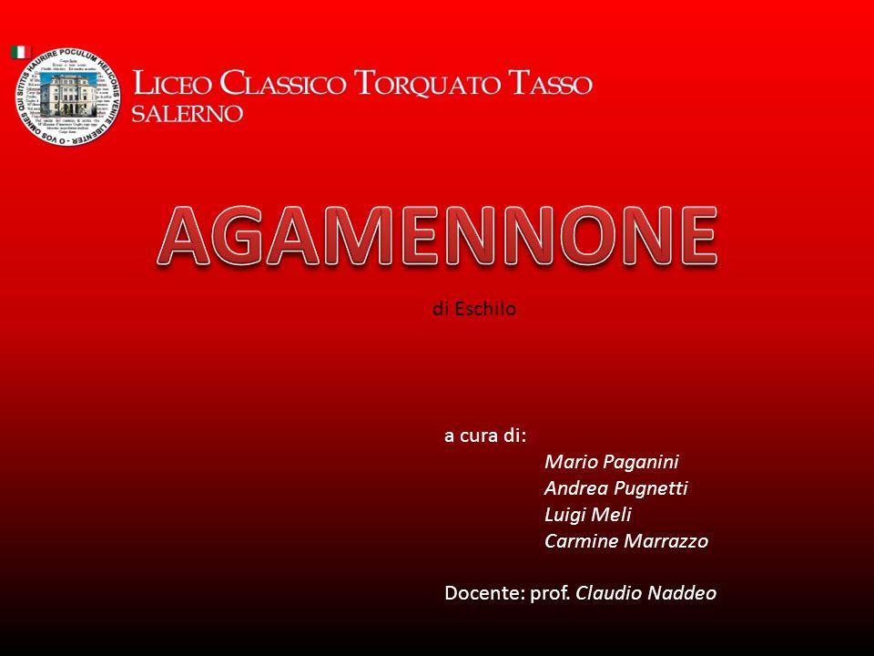 AGAMENNONE di Eschilo a cura di: Mario Paganini Andrea Pugnetti