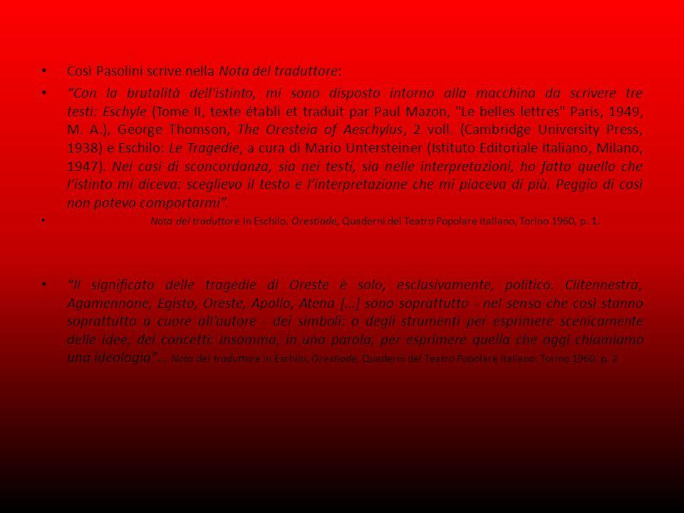Così Pasolini scrive nella Nota del traduttore: