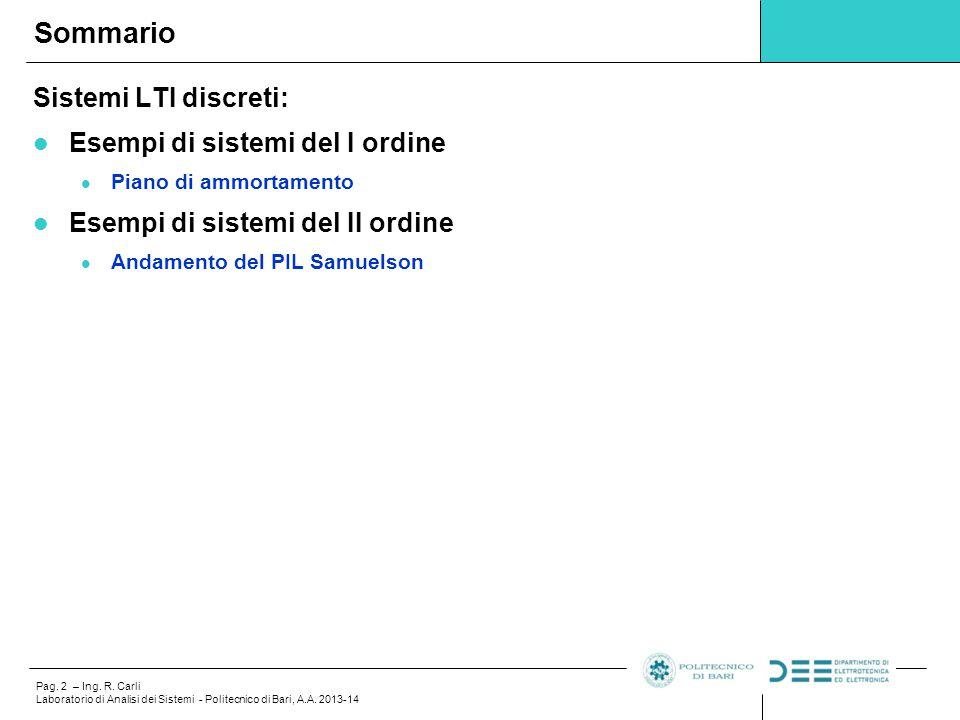 Sommario Sistemi LTI discreti: Esempi di sistemi del I ordine