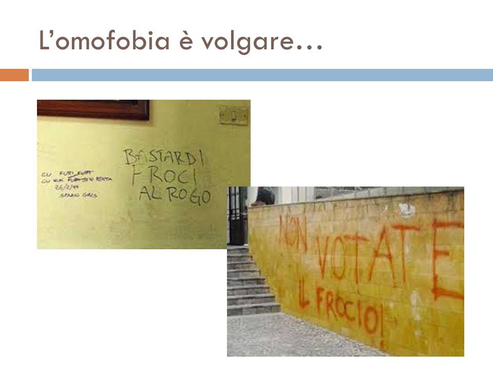 L'omofobia è volgare…