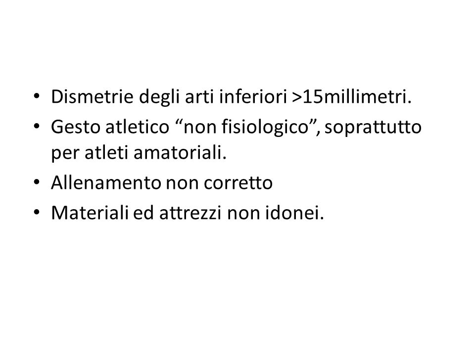 Dismetrie degli arti inferiori >15millimetri.