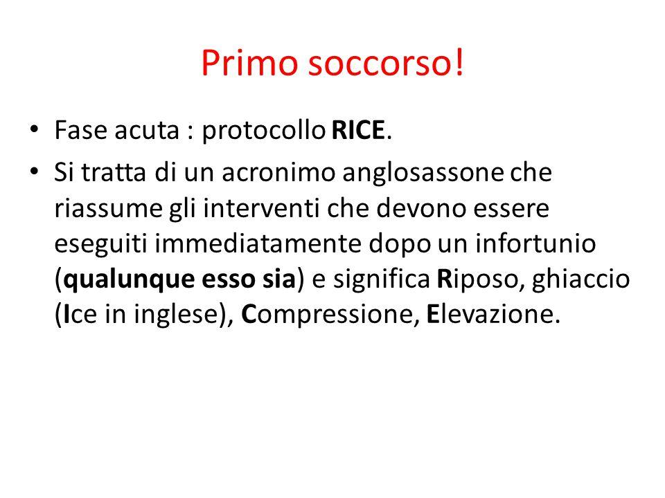 Primo soccorso! Fase acuta : protocollo RICE.