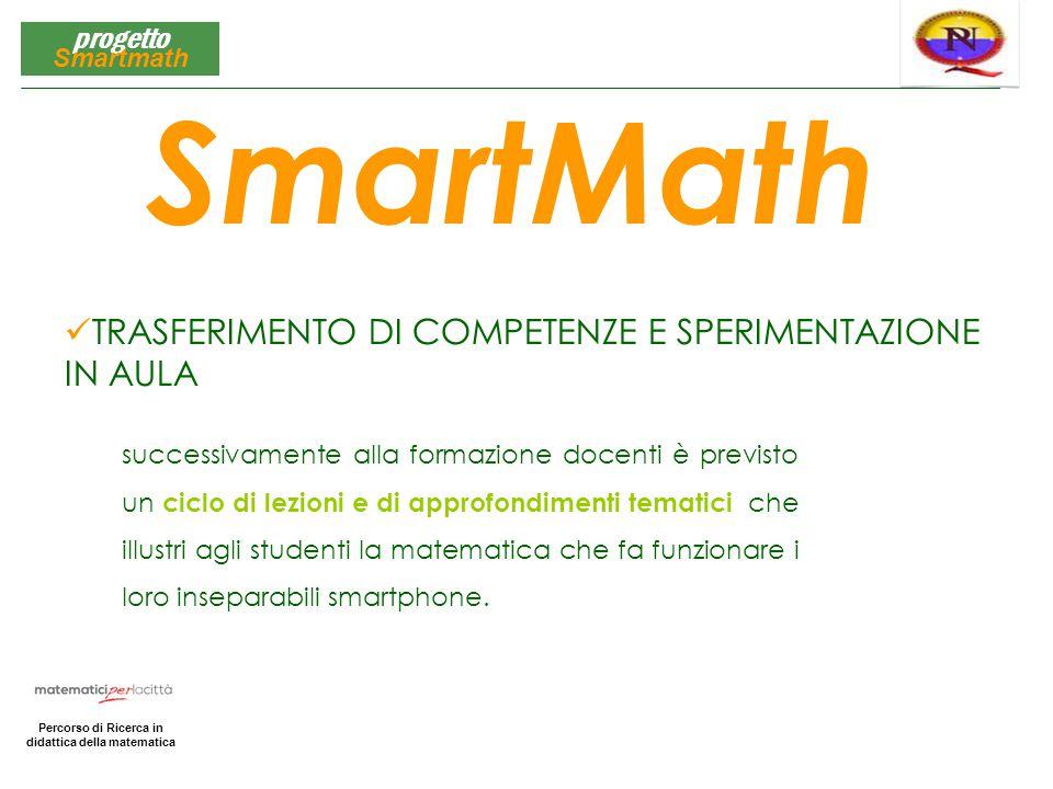 SmartMath TRASFERIMENTO DI COMPETENZE E SPERIMENTAZIONE IN AULA