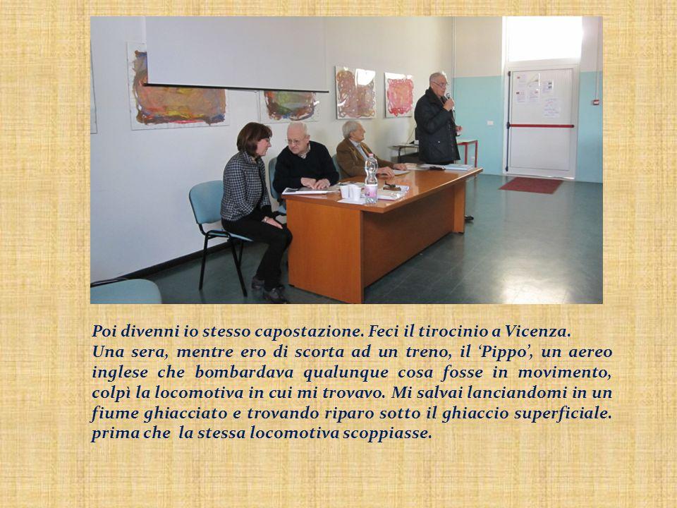 Poi divenni io stesso capostazione. Feci il tirocinio a Vicenza.