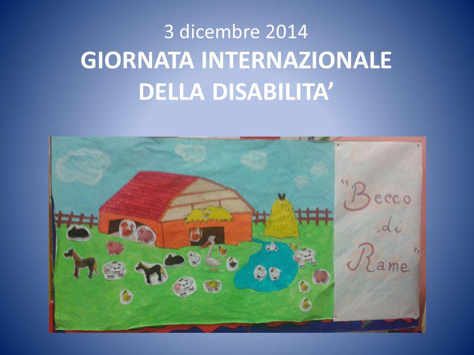 3 dicembre 2014 GIORNATA INTERNAZIONALE DELLA DISABILITA'