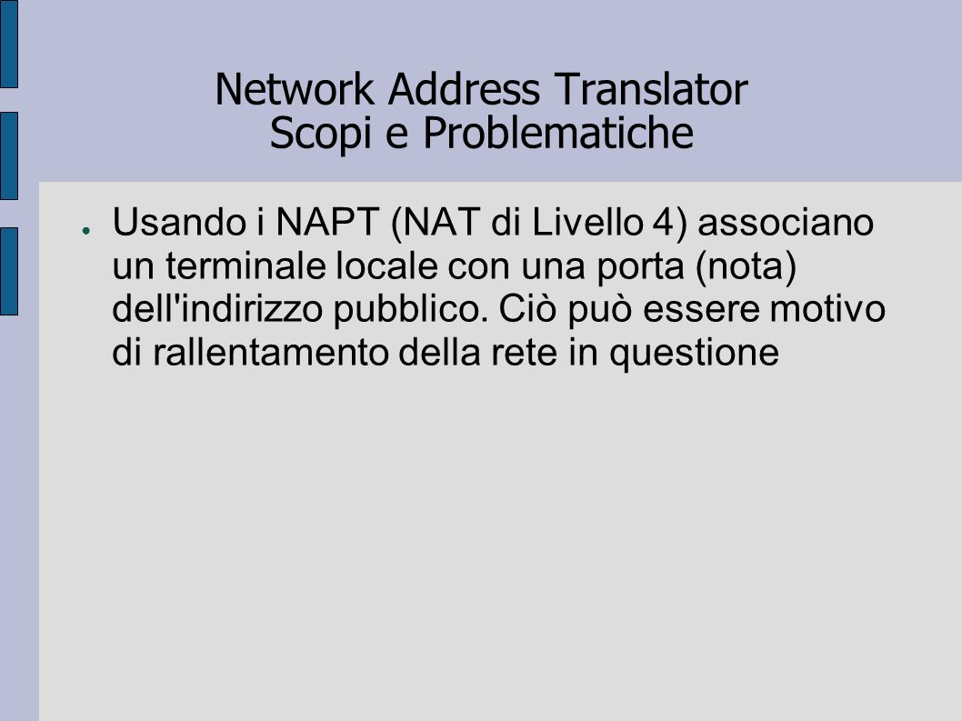 Network Address Translator Scopi e Problematiche
