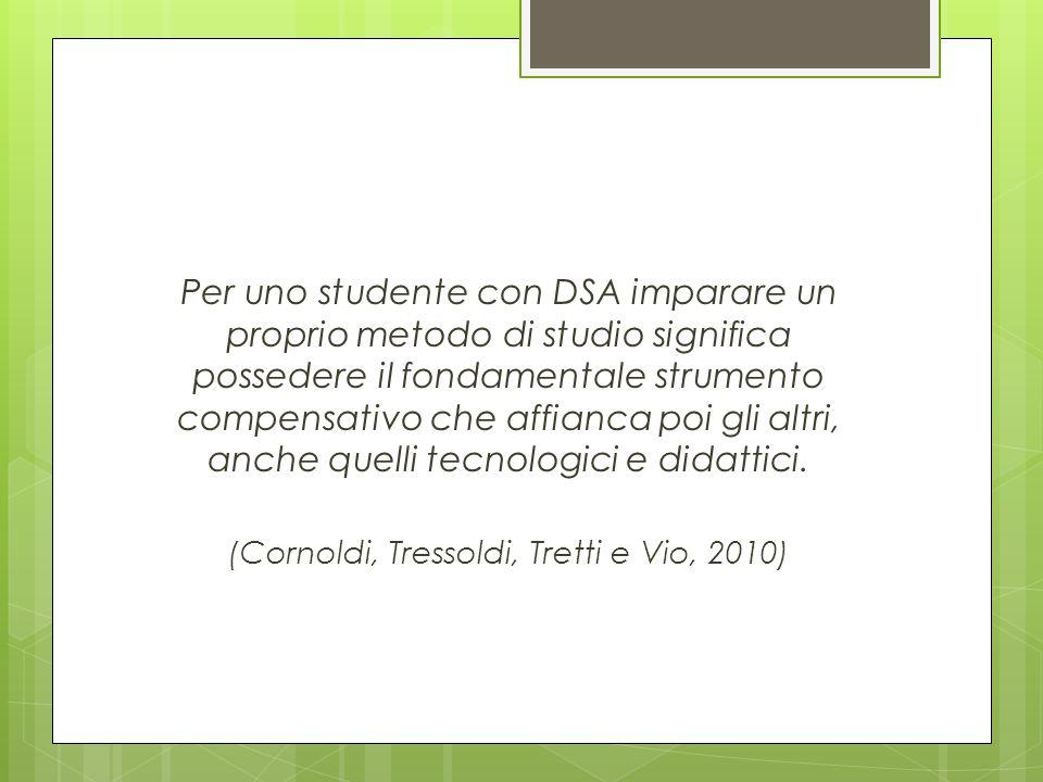 (Cornoldi, Tressoldi, Tretti e Vio, 2010)