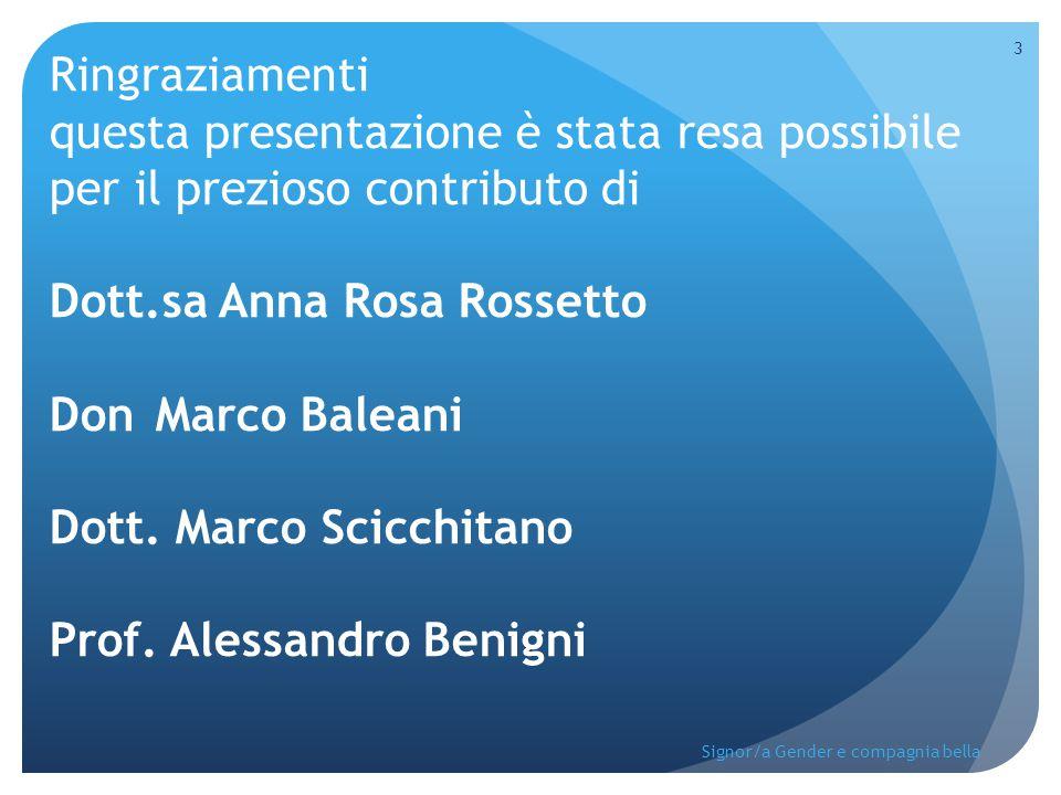 Ringraziamenti questa presentazione è stata resa possibile per il prezioso contributo di Dott.sa Anna Rosa Rossetto Don Marco Baleani Dott. Marco Scicchitano Prof. Alessandro Benigni