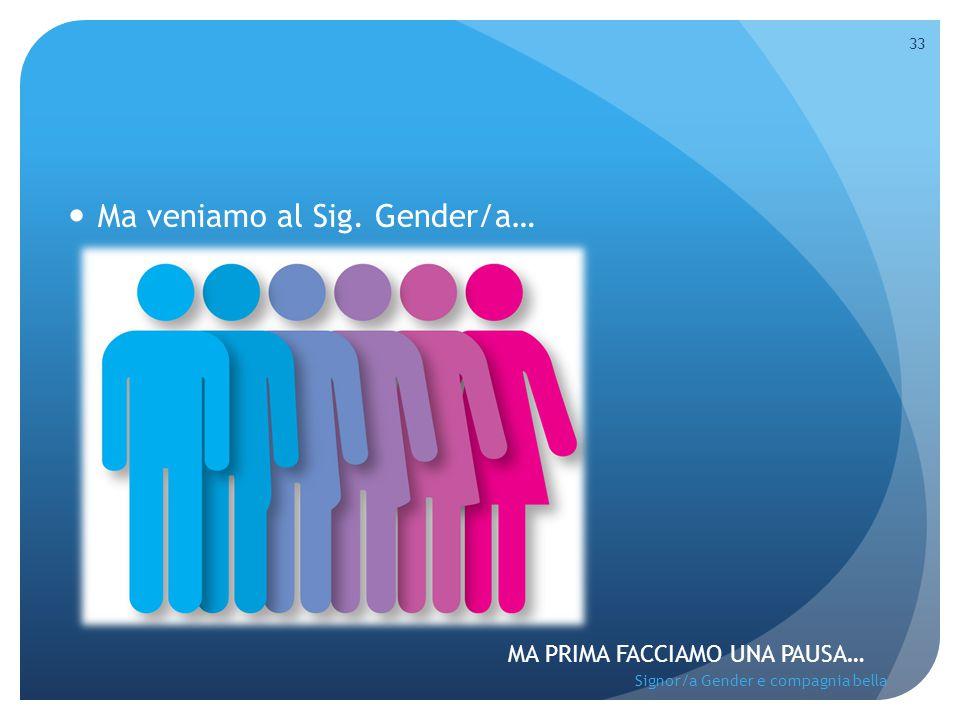 Ma veniamo al Sig. Gender/a…