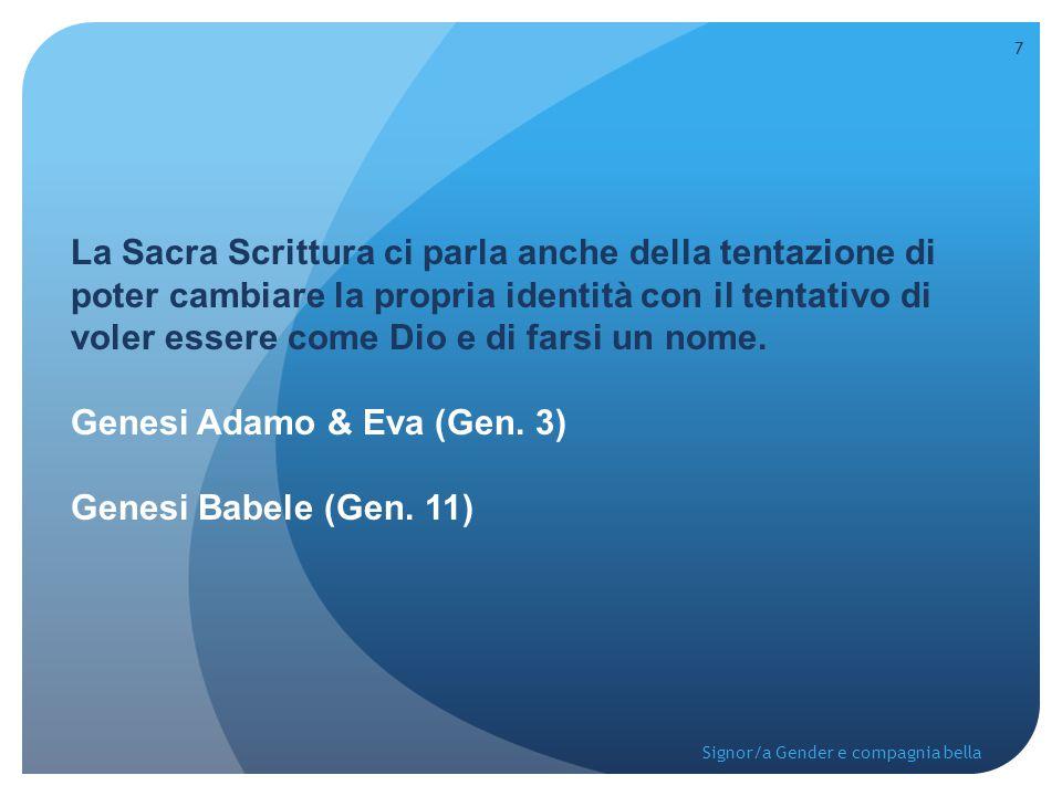 Genesi Adamo & Eva (Gen. 3) Genesi Babele (Gen. 11)
