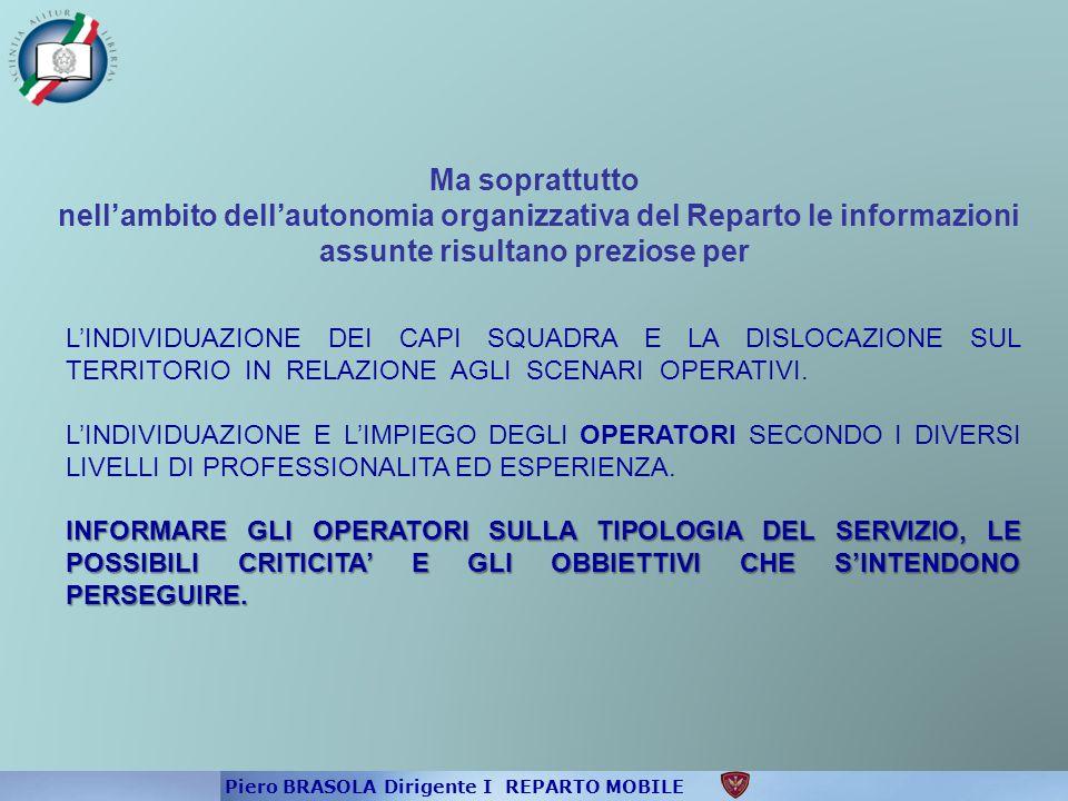 Ma soprattutto nell'ambito dell'autonomia organizzativa del Reparto le informazioni assunte risultano preziose per.