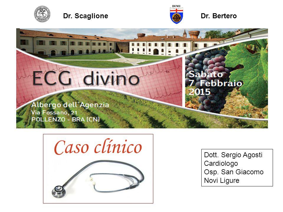 Dr. Scaglione Dr. Bertero Dott. Sergio Agosti Cardiologo Osp. San Giacomo Novi Ligure