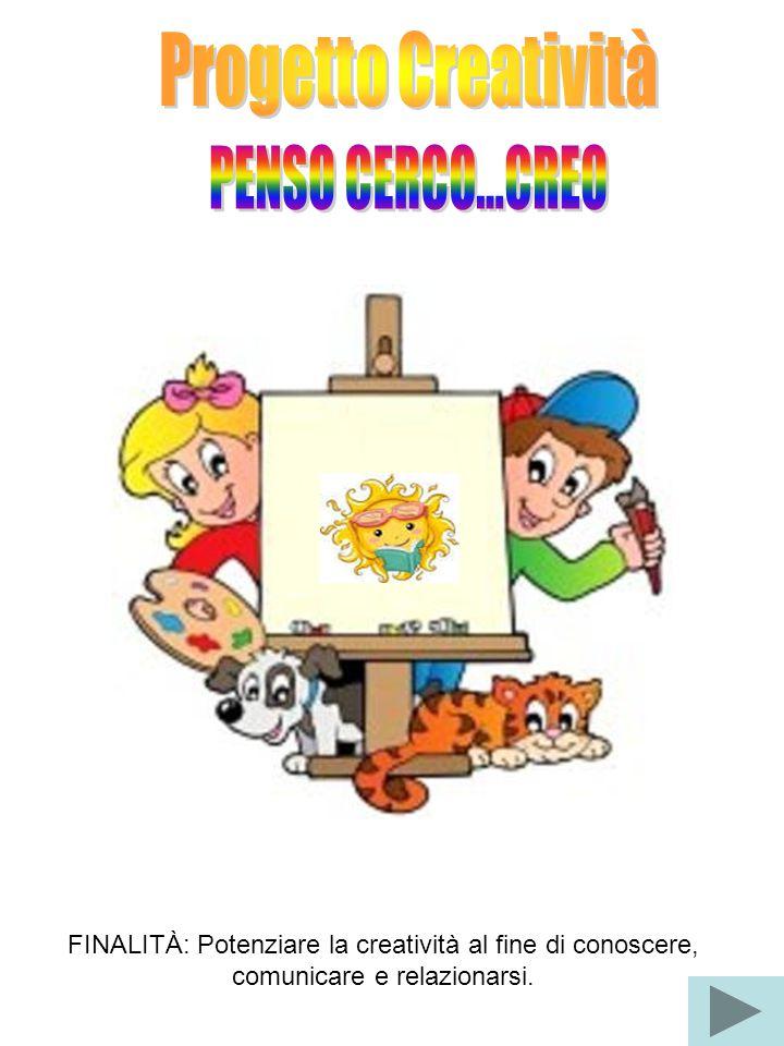 Progetto Creatività PENSO CERCO...CREO