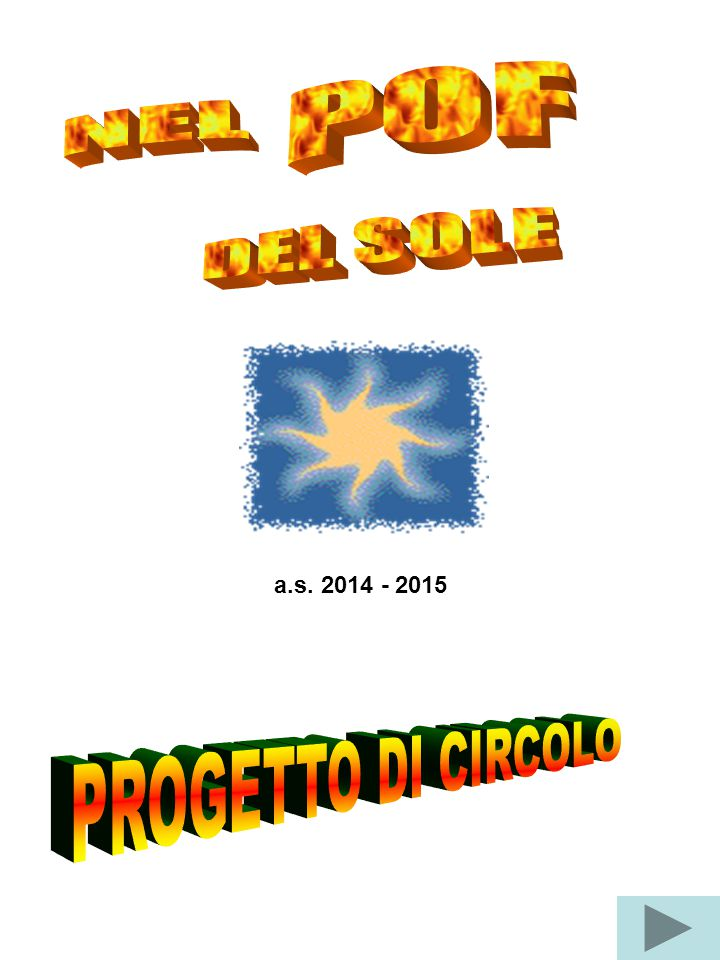 NEL POF DEL SOLE a.s. 2014 - 2015 PROGETTO DI CIRCOLO