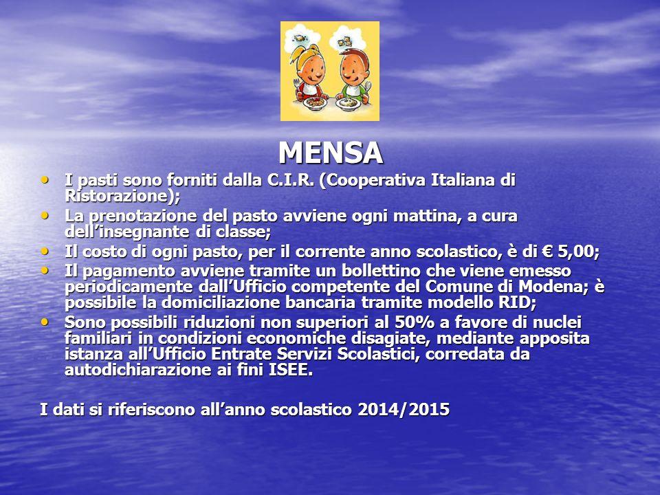MENSA I pasti sono forniti dalla C.I.R. (Cooperativa Italiana di Ristorazione);