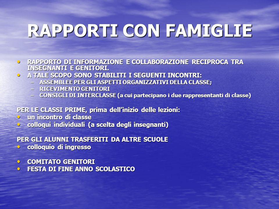RAPPORTI CON FAMIGLIE RAPPORTO DI INFORMAZIONE E COLLABORAZIONE RECIPROCA TRA INSEGNANTI E GENITORI.