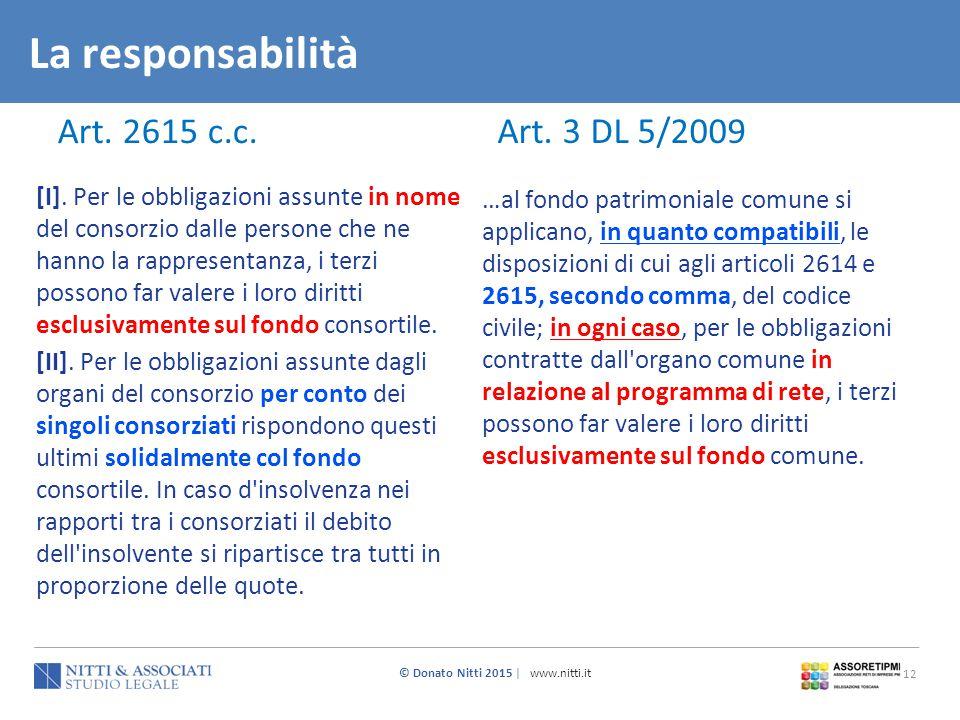 La responsabilità Art. 2615 c.c. Art. 3 DL 5/2009