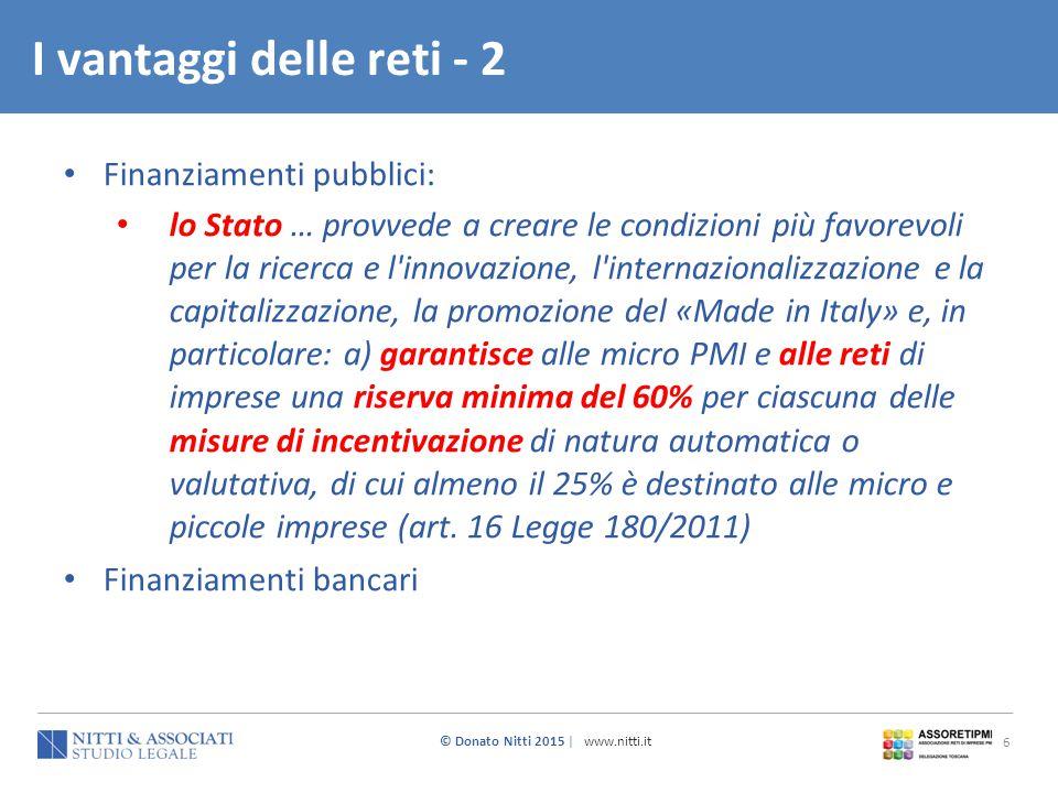 I vantaggi delle reti - 2 Finanziamenti pubblici: