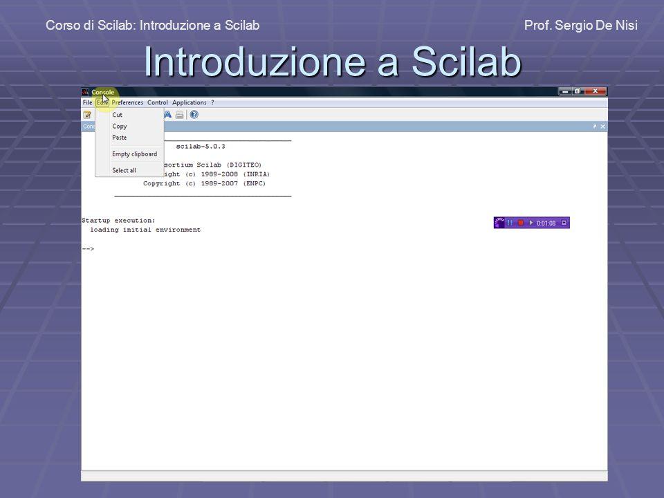 Corso di Scilab: Introduzione a Scilab Prof. Sergio De Nisi