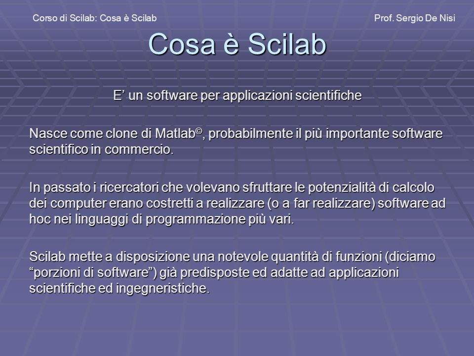 E' un software per applicazioni scientifiche
