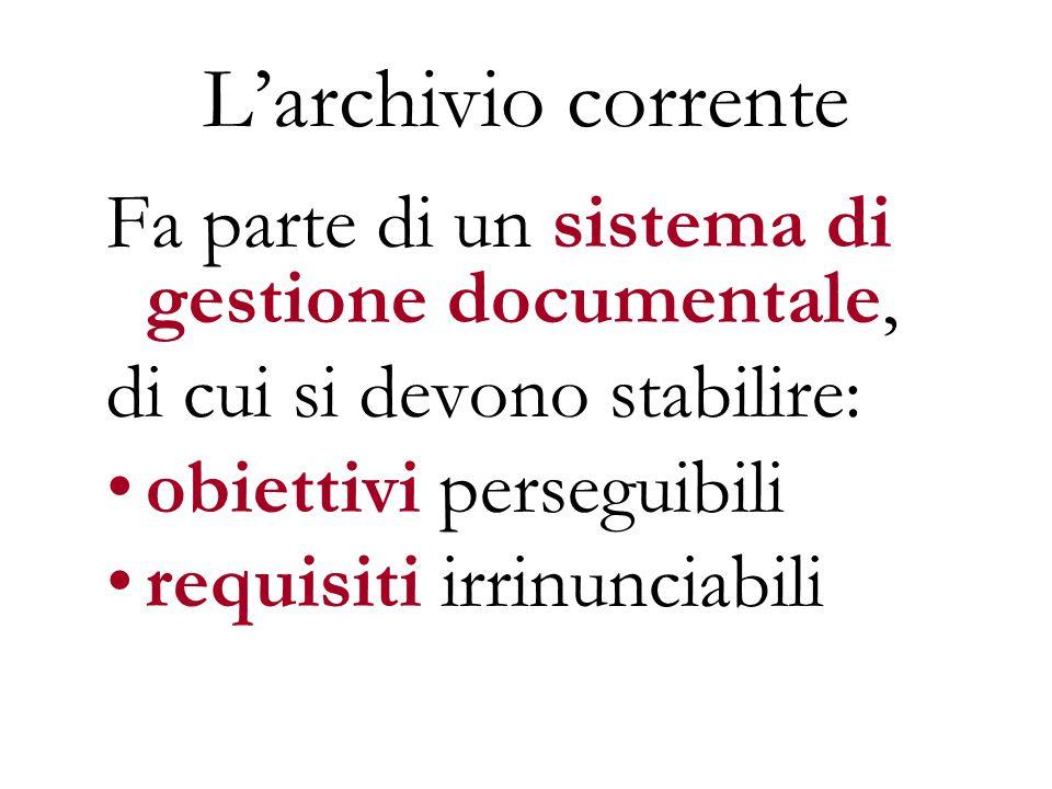 L'archivio corrente Fa parte di un sistema di gestione documentale,