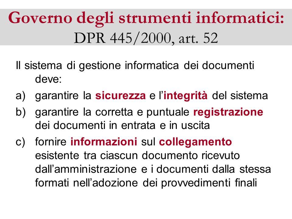 Governo degli strumenti informatici: DPR 445/2000, art. 52