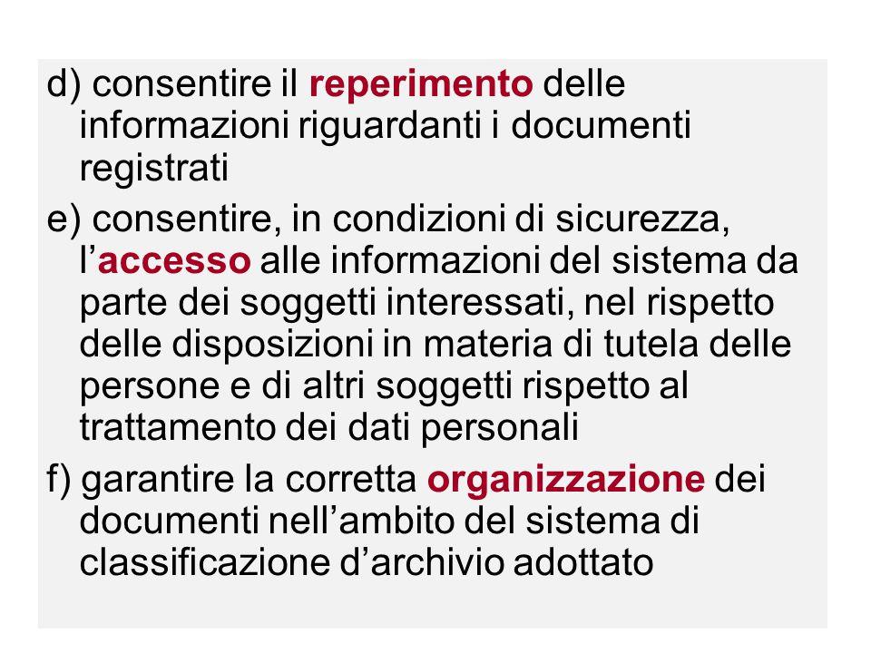 d) consentire il reperimento delle informazioni riguardanti i documenti registrati