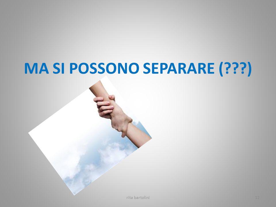 MA SI POSSONO SEPARARE ( )