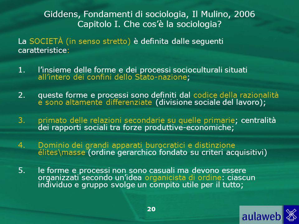 La SOCIETÀ (in senso stretto) è definita dalle seguenti