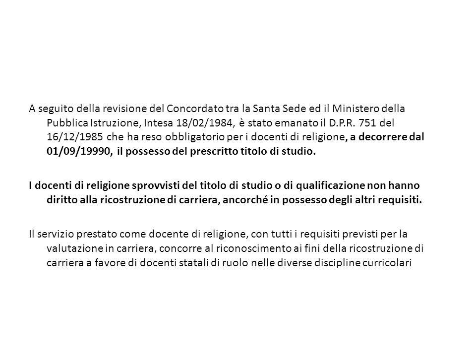 A seguito della revisione del Concordato tra la Santa Sede ed il Ministero della Pubblica Istruzione, Intesa 18/02/1984, è stato emanato il D.P.R.