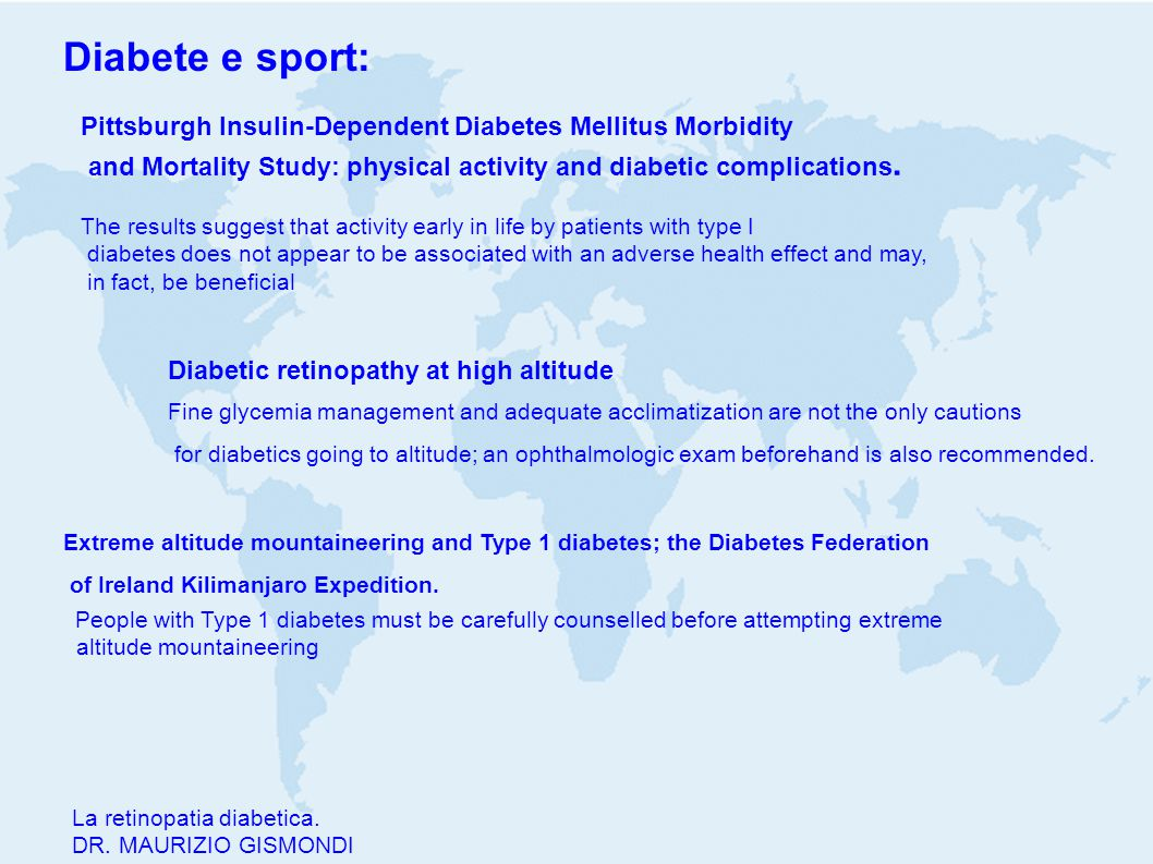 Diabete e sport: Pittsburgh Insulin-Dependent Diabetes Mellitus Morbidity. and Mortality Study: physical activity and diabetic complications.