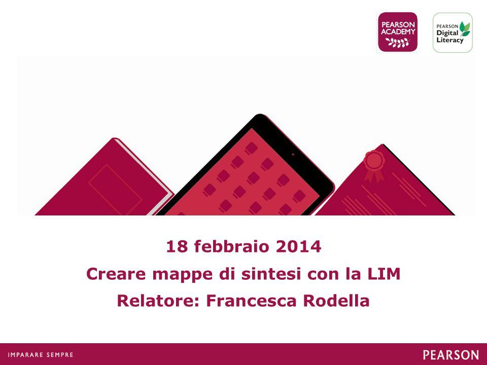 Creare mappe di sintesi con la LIM Relatore: Francesca Rodella
