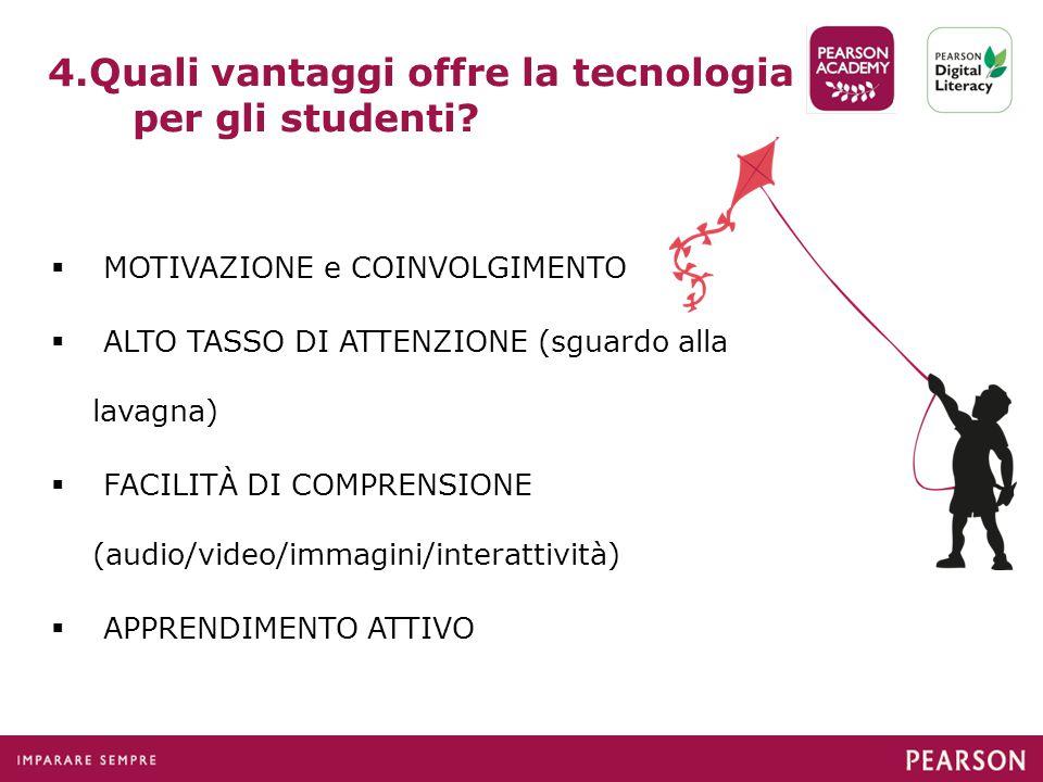 4.Quali vantaggi offre la tecnologia per gli studenti