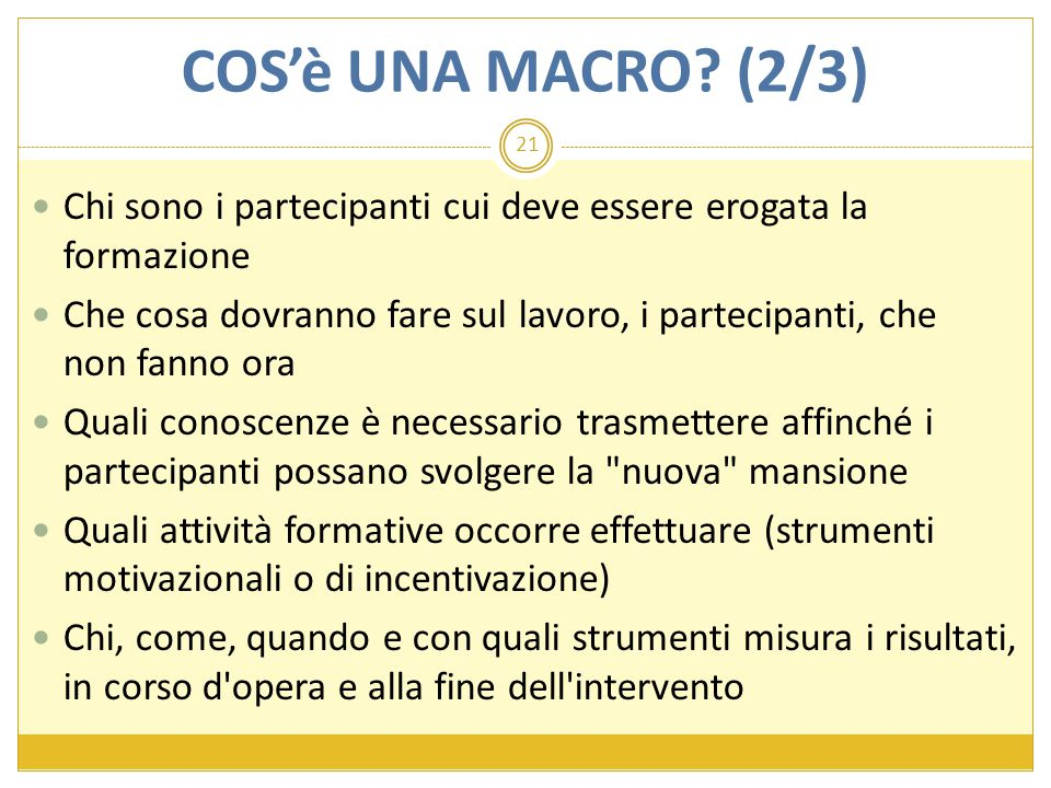 COS'è UNA MACRO (2/3) Chi sono i partecipanti cui deve essere erogata la formazione.