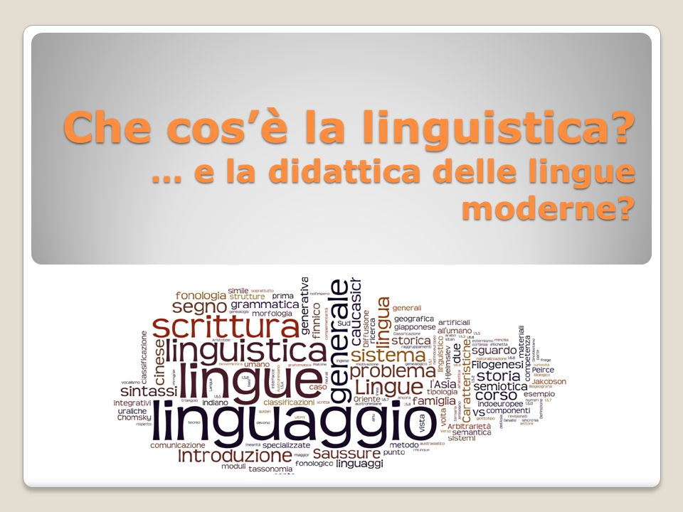 Che cos'è la linguistica … e la didattica delle lingue moderne